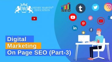 On Page SEO | Part 3 | SEO Tutorial for Beginners | Digital Marketing Course | Henry Harvin