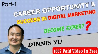 Success in Digital Marketing | Dinnis Yu | Part-1